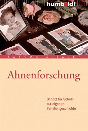 Ahnenforschung: Schritt für Schritt zur eigenen Familiengeschichte: Schritt fr Schritt zur eigenen Familiengeschichte (humboldt - Information & Wissen)